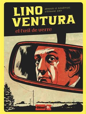Lino Ventura et l'oeil de verre