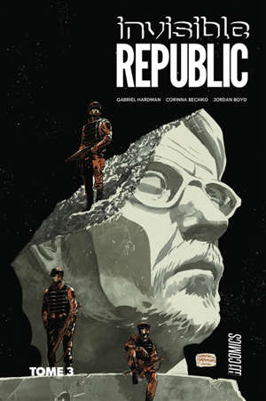 Invisible Republic. Volume 3