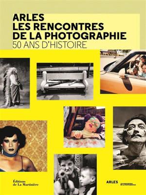 Arles, les Rencontres de la photographie : 50 ans d'histoire
