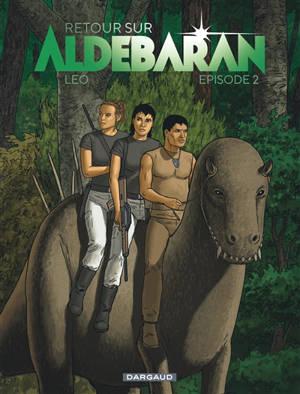 Retour sur Aldébaran. Volume 2
