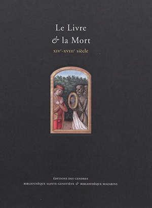 Le livre & la mort : XIVe-XVIIIe siècle