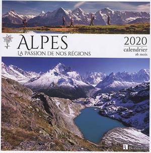 Alpes : la passion de nos régions : 2020, calendrier 16 mois