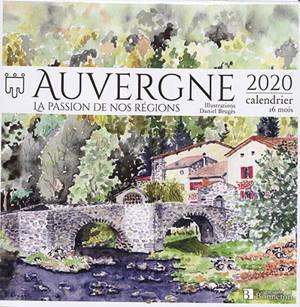 Auvergne : la passion de nos régions : 2020, calendrier 16 mois