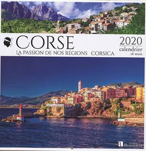 Corse, Corsica : la passion de nos régions : 2020, calendrier 16 mois