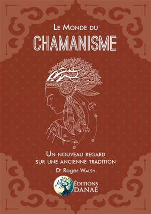 Le monde du chamanisme : un nouveau regard sur une ancienne tradition