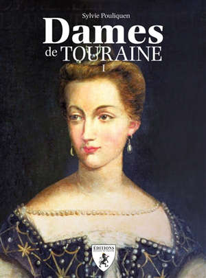 Dames de Touraine. Volume 1