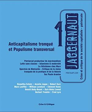 Jaggernaut : crise et critique de la société capitaliste-patriarcale. n° 1, Anticapitalisme tronqué et populisme transversal