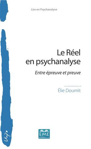 Le réel en psychanalyse : entre épreuve et preuve