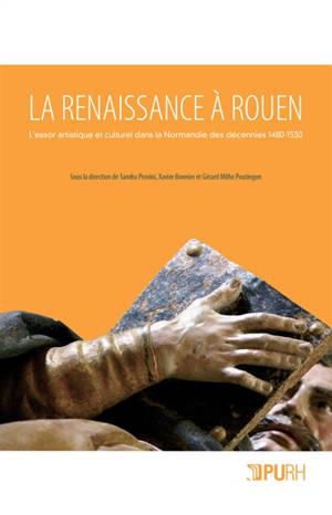 La Renaissance à Rouen : l'essor artistique et culturel dans la Normandie des décennies 1480-1530