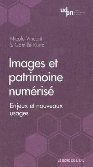 Images et patrimoine numérisé : enjeux et nouveaux usages