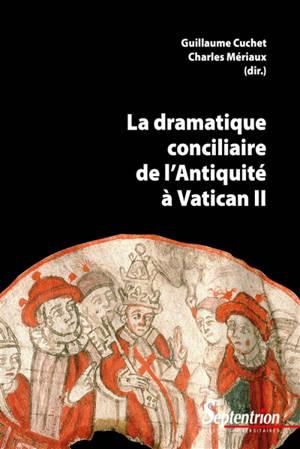 La dramatique conciliaire de l'Antiquité à Vatican II