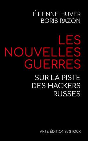 Les nouvelles guerres : sur la piste des hackers russes
