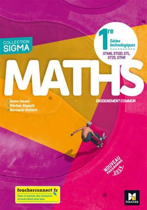 Maths enseignement commun 1re séries technologiques STMG, STI2D, STL, ST2S, STHR : nouveau programme 2019