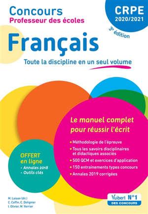 Français, CRPE 2020-2021 : le manuel complet pour réussir l'écrit