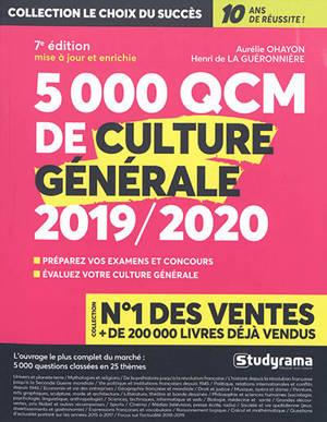 5.000 QCM de culture générale 2019-2020 : préparez vos examens et concours, évaluez votre culture générale