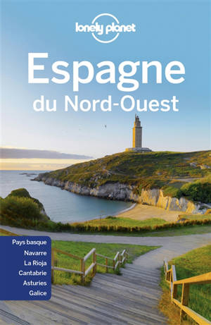 Espagne du Nord-Ouest : Pays basque, Navarre, La Rioja, Cantabrie, Asturies, Galice