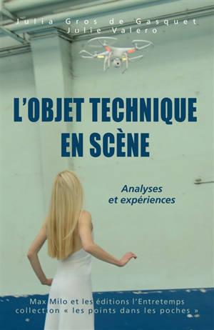L'objet technique en scène : la mise en jeu des objets technologiques sur les scènes contemporaines : analyses et expériences