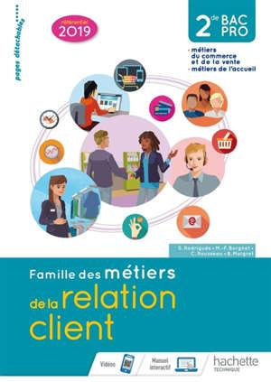Famille des métiers de la relation client : 2de bac pro : métiers du commerce et de la vente, métiers de l'accueil