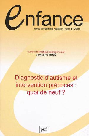 Enfance. n° 1 (2019), Diagnostic d'autisme et intervention précoces : quoi de neuf ?