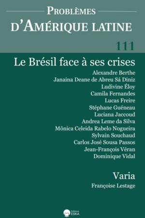 Problèmes d'Amérique latine. n° 111, Le Brésil face à ses crises