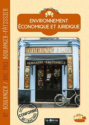 Environnement économique et juridique : BP boulanger, bac pro boulanger-pâtissier