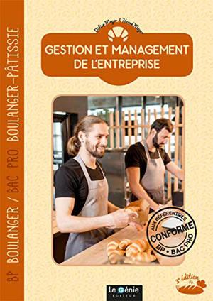 Gestion et management de l'entreprise : BP boulanger, bac pro boulanger-pâtissier