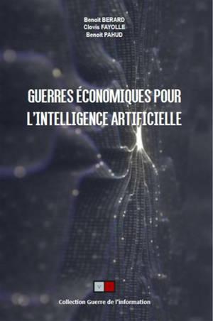 Guerres économiques pour l'intelligence artificielle