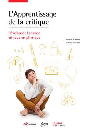 L'apprentissage de la critique : développer l'analyse critique en physique