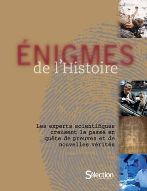 Enigmes de l'Histoire : les experts scientifiques creusent le passé en quête de preuves et de nouvelles vérités