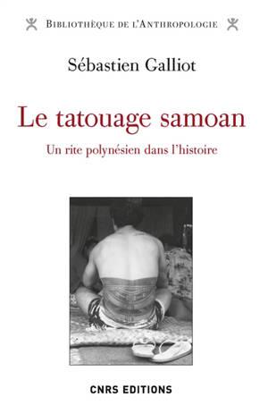 Le tatouage samoan : un rite polynésien dans l'histoire