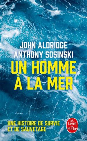 Un homme à la mer : une histoire de survie et de sauvetage