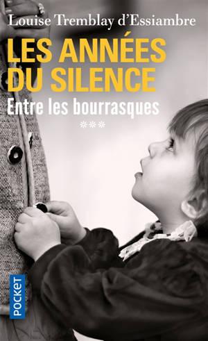 Les années du silence. Volume 3, Entre les bourrasques
