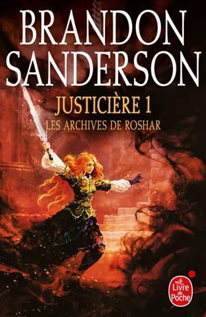 Les archives de Roshar, Volume 3, Justicière. Volume 1