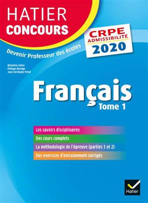 Français : CRPE admissibilité : 2020. Volume 1