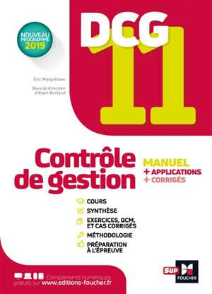 DCG 11, contrôle de gestion : manuel + applications + corrigés : nouveau programme 2019