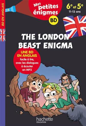 The London beast enigma : 6e et 5e, 11-13 ans