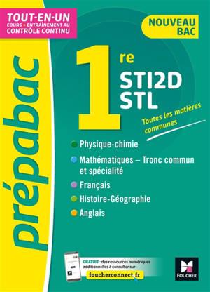 Toutes les matières communes 1res STI2D, STL : tout-en-un, cours + entraînement au contrôle continu : nouveau bac