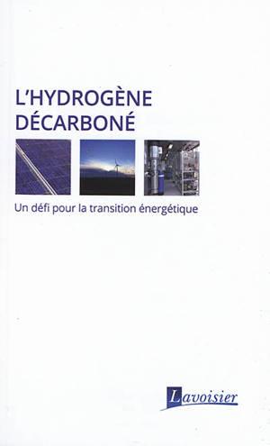 L'hydrogène décarboné : un défi pour la transition énergétique