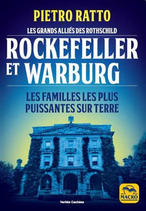 Warburg et Rockefeller : les grands alliés des Rothschild