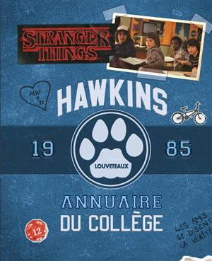 Stranger Things : Hawkins, louveteaux : annuaire du collège 1985; Stranger Things : Hawkins : lycée, annuaire 1985