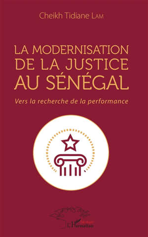 La modernisation de la justice au Sénégal : vers la recherche de la performance