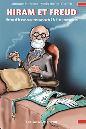 Hiram et Freud : un essai de psychanalyse appliquée à la franc-maçonnerie