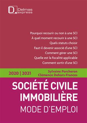 Société civile immobilière : mode d'emploi : 2020-2021