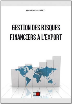 Gestion des risques financiers à l'export : dix ans après la crise financière de 2008...