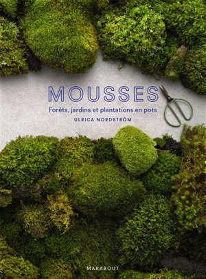 Mousses : forêts, jardins et plantations en pots