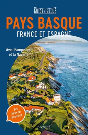 Pays basque : France et Espagne : avec Pampelune et la Navarre