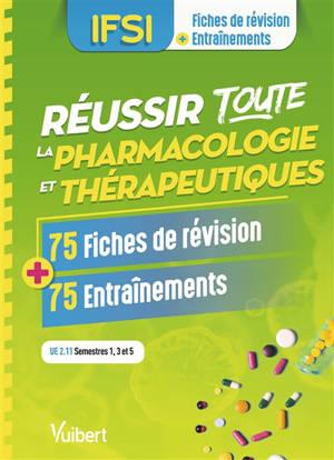 Réussir toute la pharmacologie et thérapeutiques : 75 fiches de révision + 75 entraînements