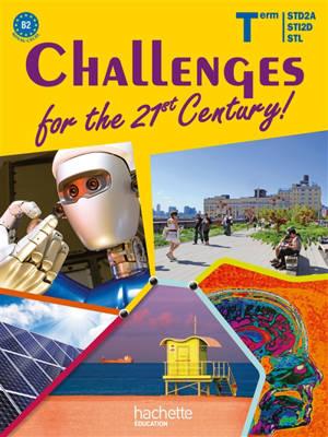 Challenges for the 21st century ! : Term STD2A, STI2D, STL : niveau CECRL B2