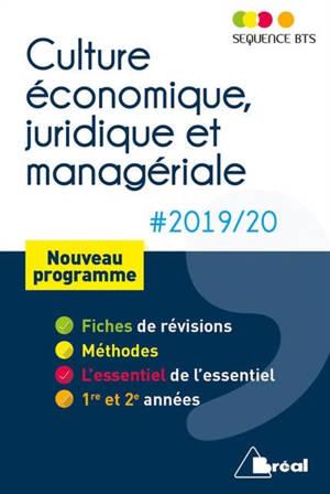Culture économique, juridique et managériale 2019-2020 : BTS tertiaires 1re et 2e années : nouveau programme