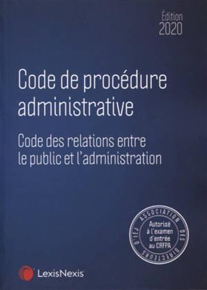 Code de procédure administrative 2020 : code des relations entre le public et l'administration